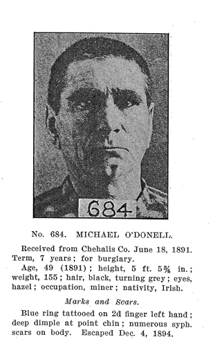 Michael O'Donell had a hard life, according to this record. Walla Walla State Penitentiary, Wanted: Escaped Prisoners from the State Penitentiary, 1913, Penitentiary, Washington State Collection, Washington State Archives, Digital Archives.